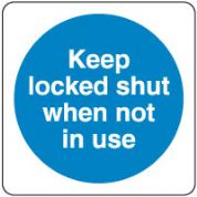 Mandatory Safety Sign - Keep Shut When Not 099